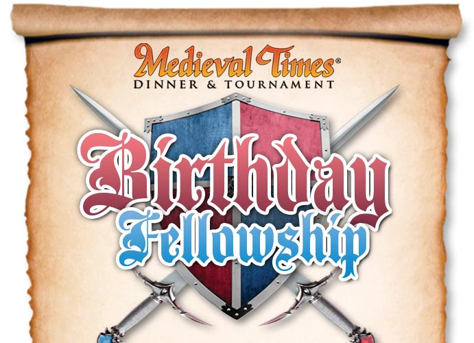 "Medieval Times ""FREE"" birthday fellowship 